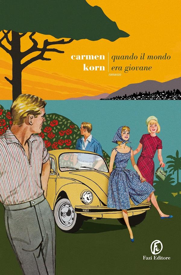 """Tre famiglie negli anni 50: """"Quando il mondo era giovane"""" di Carmen Korn"""